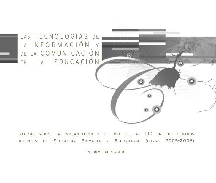 Informe sobre la implantación y el uso de las TIC en los centros docentes de educación primaria y secundaria (curso 2005 - 2006)