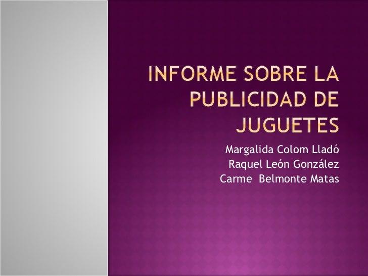 Margalida Colom Lladó Raquel León González Carme  Belmonte Matas
