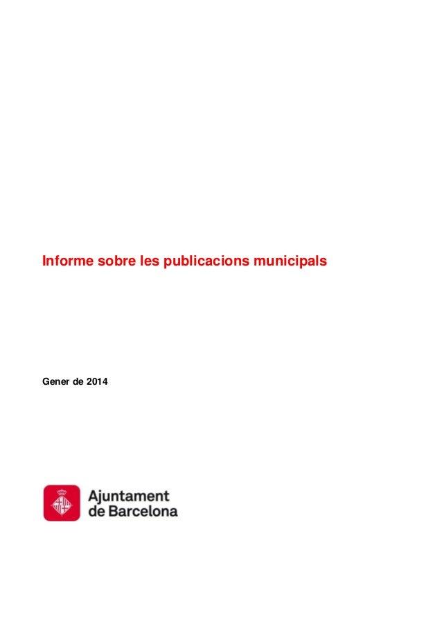 Informe sobre les publicacions municipals  Gener de 2014