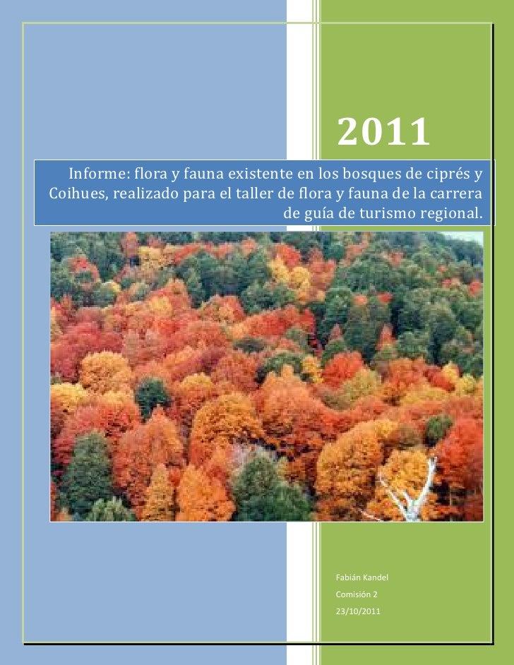2011  Informe: flora y fauna existente en los bosques de ciprés yCoihues, realizado para el taller de flora y fauna de la ...