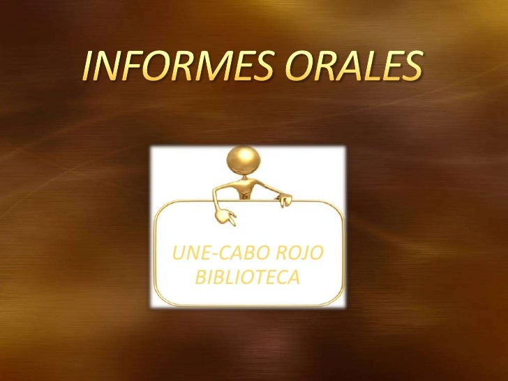 INFORMES ORALES<br />UNE-CABO ROJO<br />BIBLIOTECA<br />