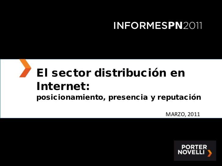 INFORMESPN2011El sector distribución enInternet:posicionamiento, presencia y reputación                              MARZO...