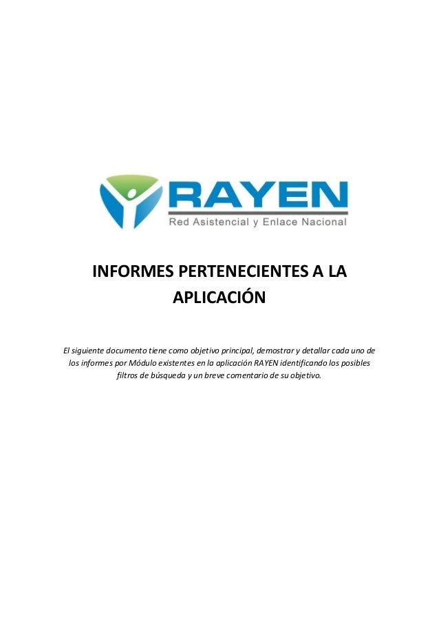 INFORMES PERTENECIENTES A LA               APLICACIÓNEl siguiente documento tiene como objetivo principal, demostrar y det...