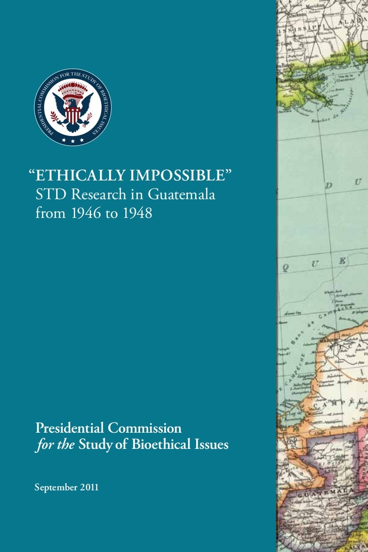 """""""Ethically impossiblE"""" STD Research in Guatemala from 1946 to 1948september 2011"""