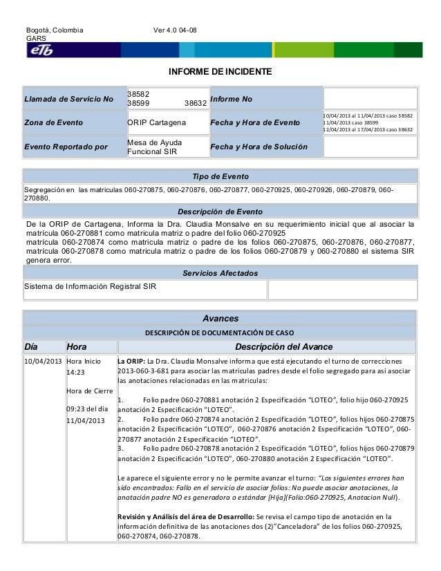 Bogotá, Colombia Ver 4.0 04-08GARSINFORME DE INCIDENTELlamada de Servicio No3858238599 38632Informe NoZona de Evento ORIP ...