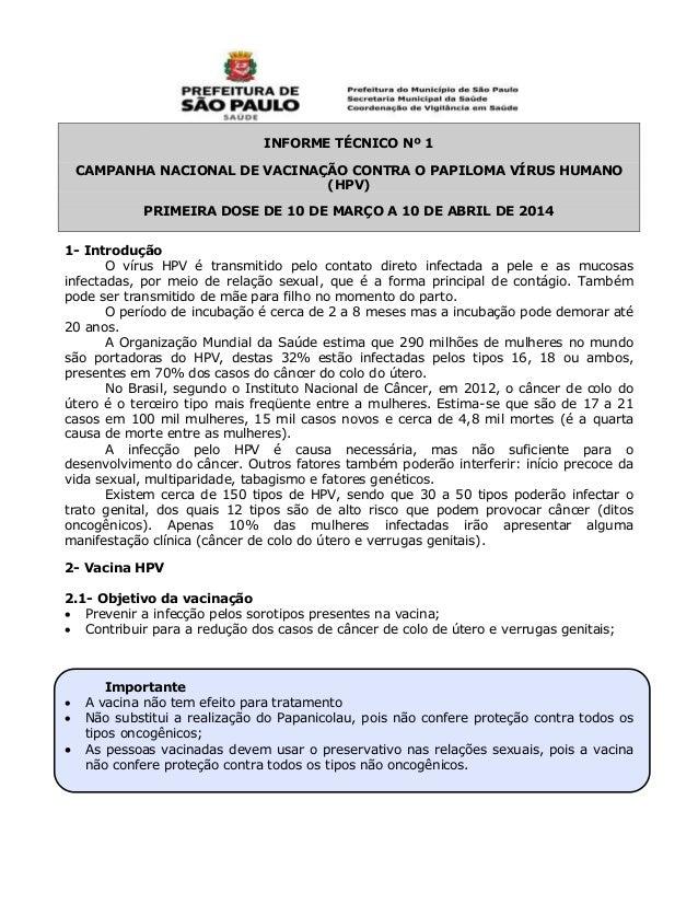 INFORME TÉCNICO Nº 1 CAMPANHA NACIONAL DE VACINAÇÃO CONTRA O PAPILOMA VÍRUS HUMANO (HPV) PRIMEIRA DOSE DE 10 DE MARÇO A 10...