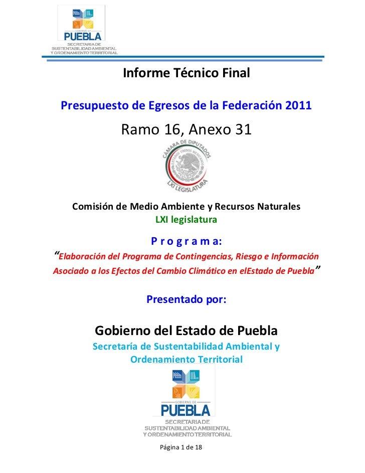 Informe Técnico Final Presupuesto de Egresos de la Federación 2011                Ramo 16, Anexo 31    Comisión de Medio A...