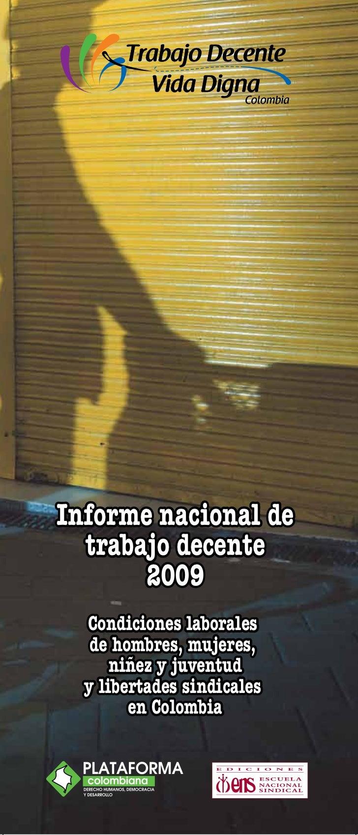 Informe nacional de  trabajo decente       2009  Condiciones laborales   de hombres, mujeres,      niñez y juventud  y lib...
