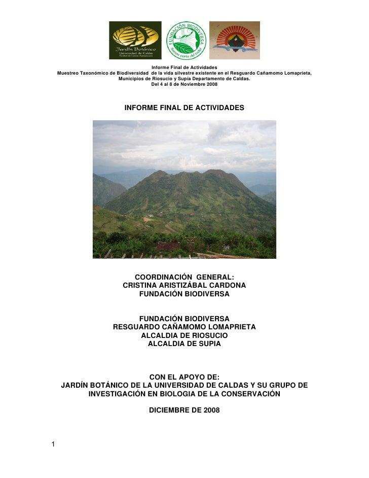 Informe Final de Actividades     Muestreo Taxonómico de Biodiversidad de la vida silvestre existente en el Resguardo Cañam...