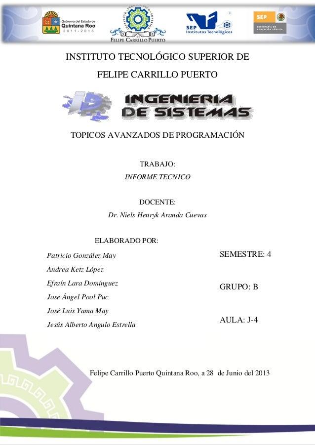 INSTITUTO TECNOLÓGICO SUPERIOR DE FELIPE CARRILLO PUERTO TOPICOS AVANZADOS DE PROGRAMACIÓN TRABAJO: INFORME TECNICO DOCENT...