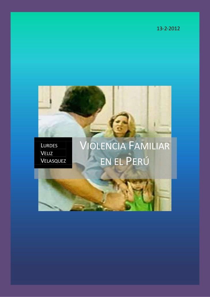 13-2-2012LURDESVELIZ            VIOLENCIA FAMILIARVELASQUEZ       EN EL PERÚ