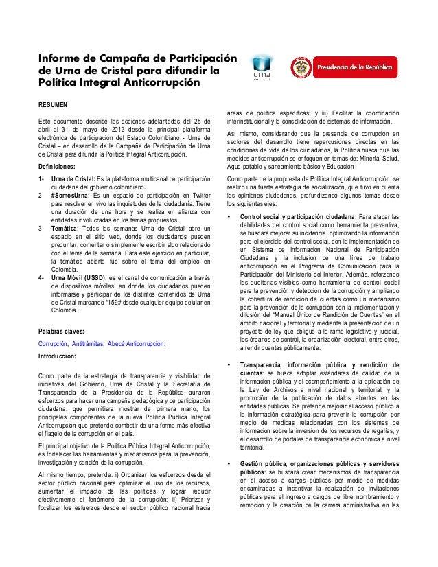 Informe de Campaña de Participación de Urna de Cristal para difundir la Política Integral Anticorrupción RESUMEN Este docu...