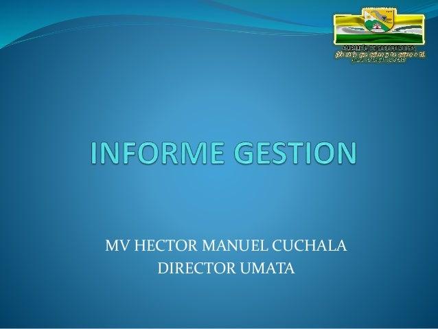 MV HECTOR MANUEL CUCHALA  DIRECTOR UMATA