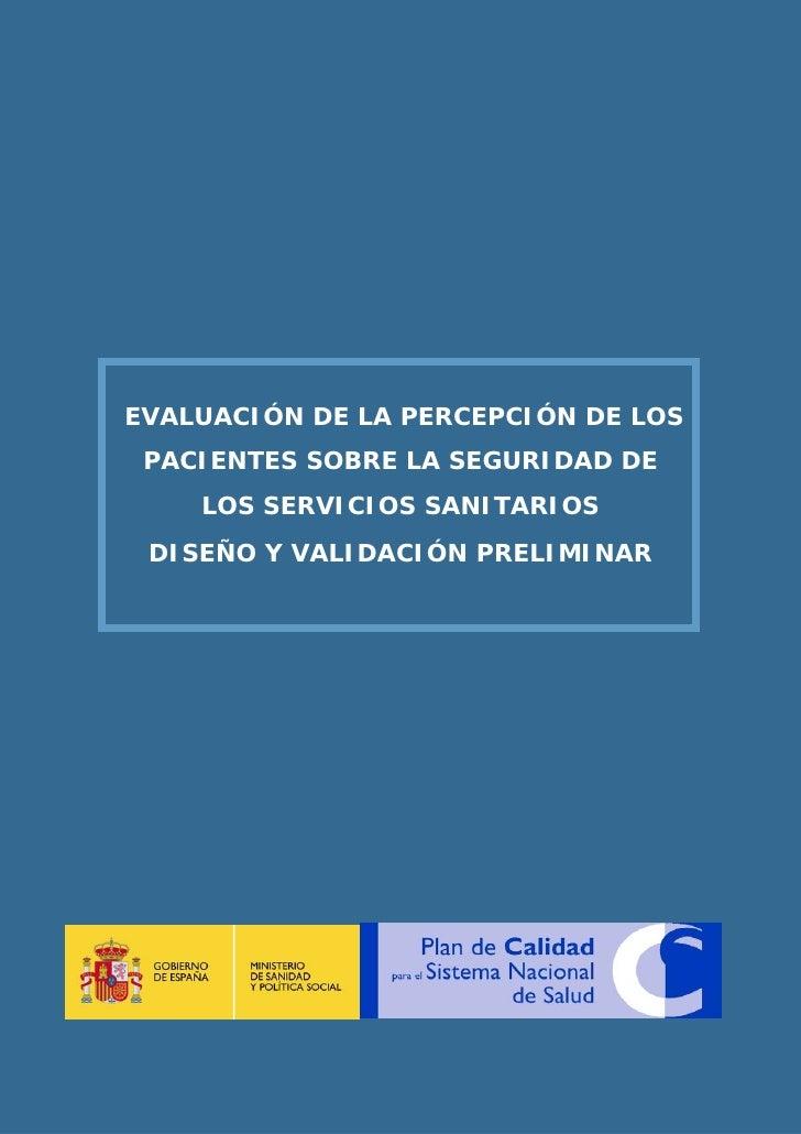 EVALUACIÓN DE LA PERCEPCIÓN DE LOS  PACIENTES SOBRE LA SEGURIDAD DE     LOS SERVICIOS SANITARIOS  DISEÑO Y VALIDACIÓN PREL...