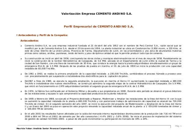 Valorización Empresa CEMENTO ANDINO S.A. Pág. 1 Mauricio Yabar: Analista Senior Finanzas Corporativas Perfil Empresarial d...