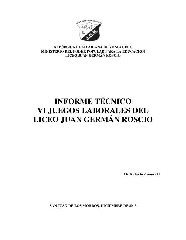 REPÚBLICA BOLIVARIANA DE VENEZUELA MINISTERIO DEL PODER POPULAR PARA LA EDUCACIÓN LICEO JUAN GERMÁN ROSCIO  INFORME TÉCNIC...