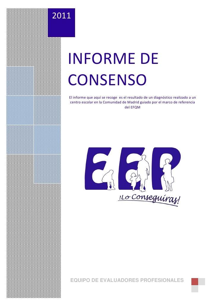 2011   INFORME DE   CONSENSO   El informe que aquí se recoge es el resultado de un diagnóstico realizado a un   centro esc...