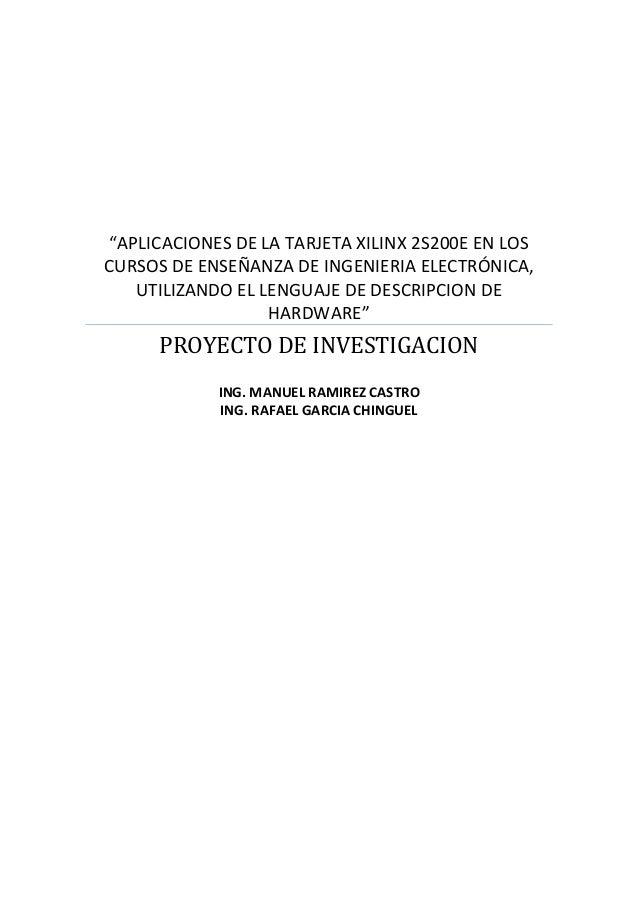 """""""APLICACIONES DE LA TARJETA XILINX 2S200E EN LOSCURSOS DE ENSEÑANZA DE INGENIERIA ELECTRÓNICA,   UTILIZANDO EL LENGUAJE DE..."""