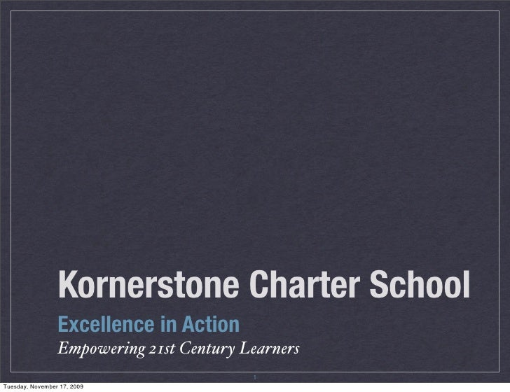 Kornerstone Charter       School          Excellence in Action    Empowering 21st Century Learners