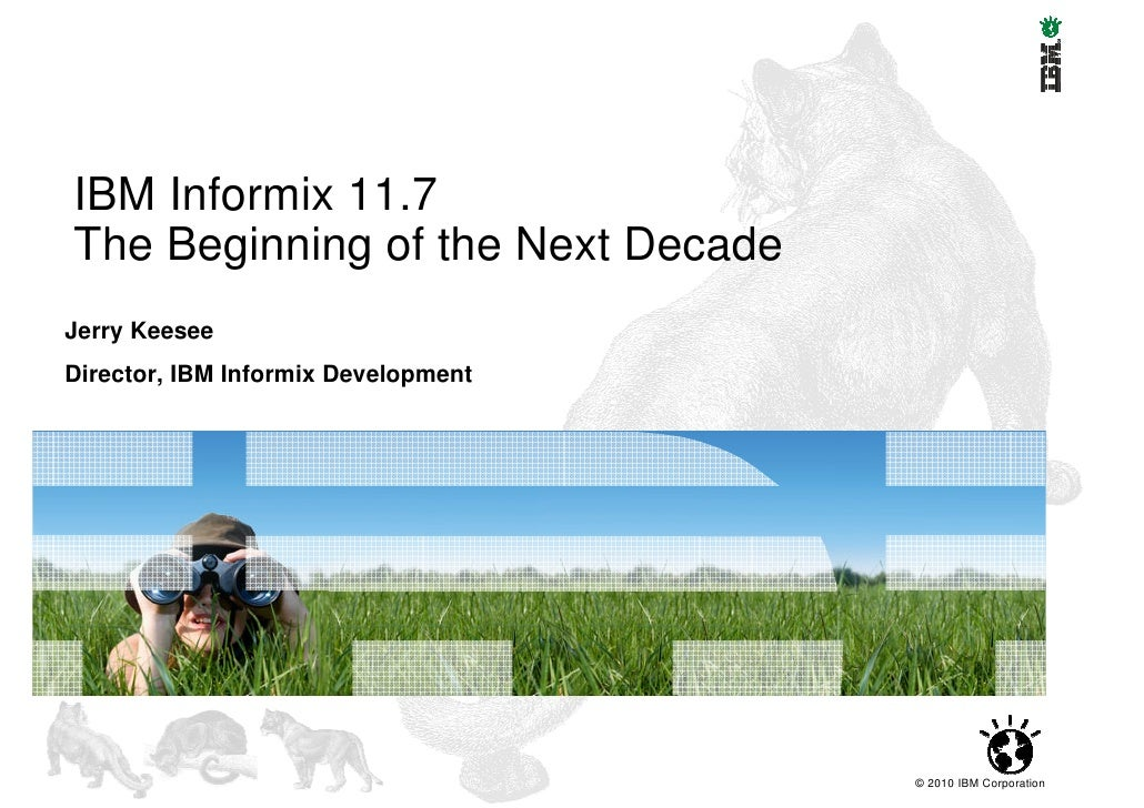 Informix User Group France - 30/11/2010 - 1.0 Informix 11.7 Le départ d\'une nouvelle décennie