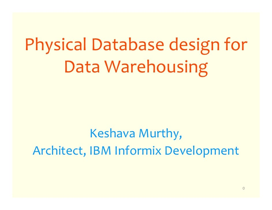 Informix physical database design for data warehousing