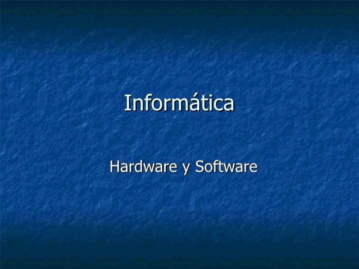 InformáticaHardware y Software