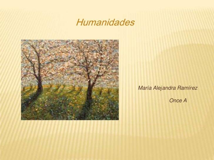 Humanidades              María Alejandra Ramírez                          Once A