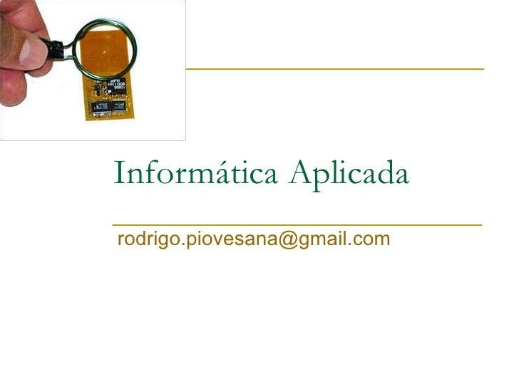 Informática Aplicada [email_address]