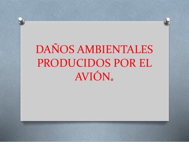 DAÑOS AMBIENTALES PRODUCIDOS POR EL AVIÓN