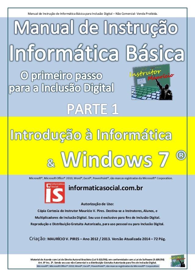 Manual de Instrução de Informática Básica para Inclusão Digital – Não Comercial- Venda Proibida. Material de Acordo com Le...