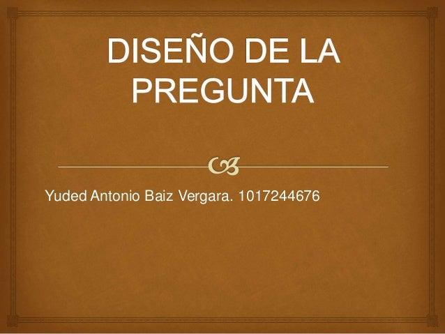 Yuded Antonio Baiz Vergara. 1017244676