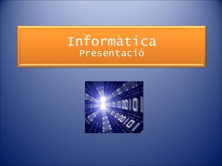 Informàtica 4t:Presentació