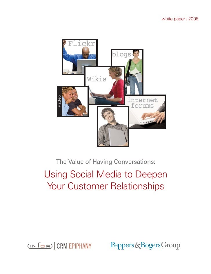 white paper | 2008        video       The Value of Having Conversations:  Using Social Media to Deepen Your Customer Relat...