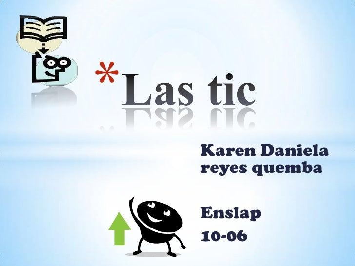 *    Karen Daniela    reyes quemba    Enslap    10-06