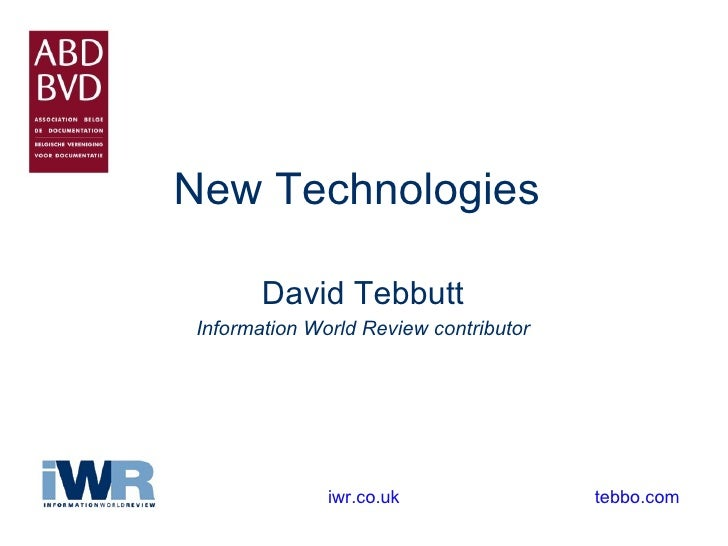 New Technologies   David Tebbutt Information World Review contributor tebbo.com iwr.co.uk