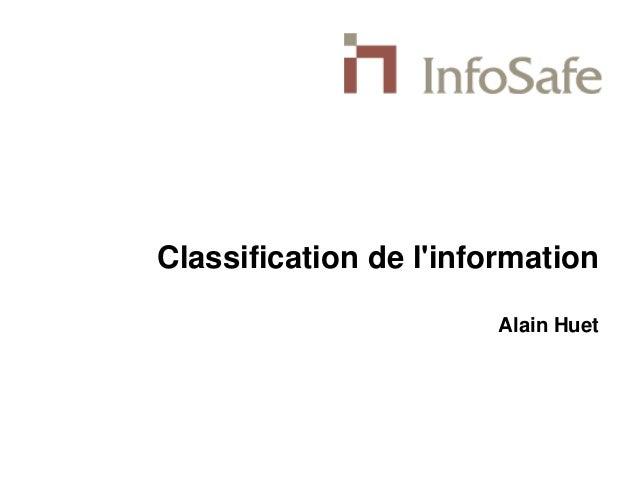 Classification de l'information Alain Huet