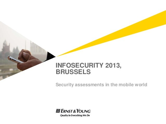 INFOSECURITY 2013,BRUSSELSSecurity assessments in the mobile world
