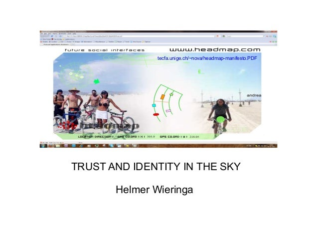 tecfa.unige.ch/~nova/headmap-manifesto.PDF TRUST AND IDENTITY IN THE SKY Helmer Wieringa