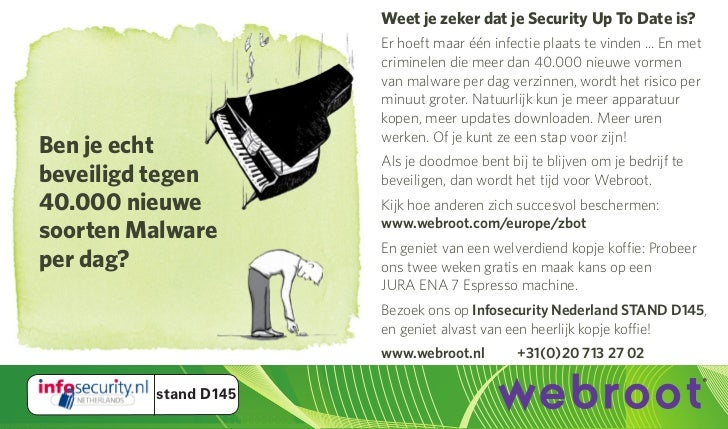 Weet je zeker dat je Security Up To Date is?                      Er hoeft maar één infectie plaats te vinden ... En met  ...