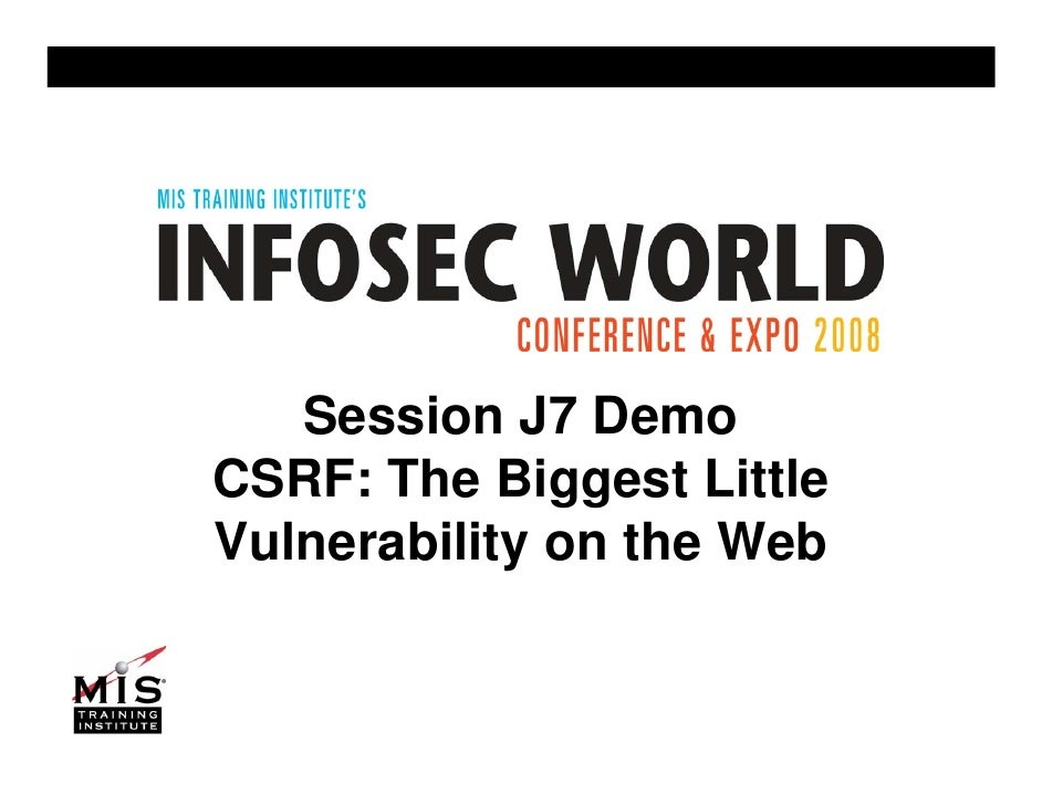 [Infosecworld 08 Orlando] CSRF: The Biggest Little Vulnerability on the Web