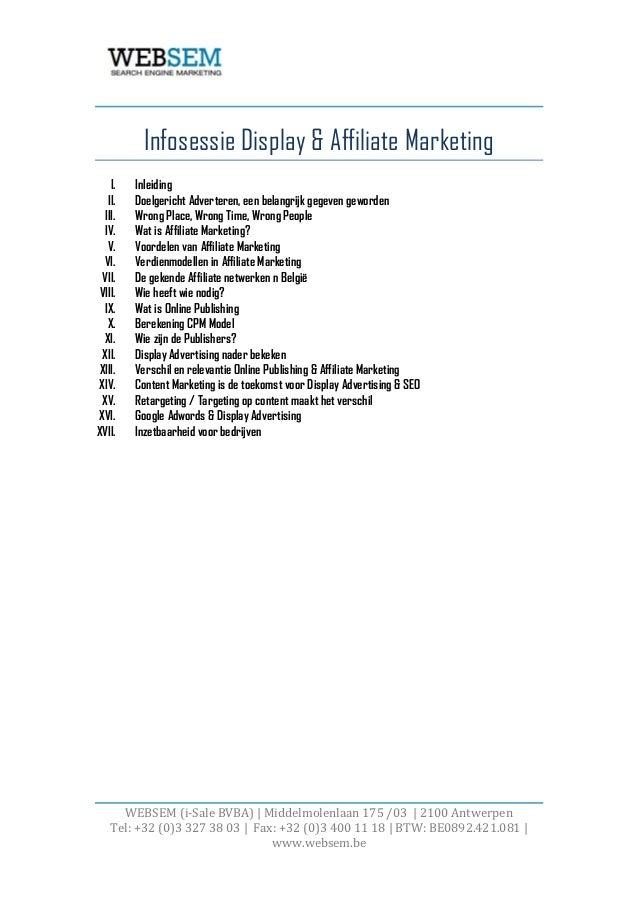 Infosessie Display & Affiliate Marketing     I.   Inleiding    II.   Doelgericht Adverteren, een belangrijk gegeven geword...