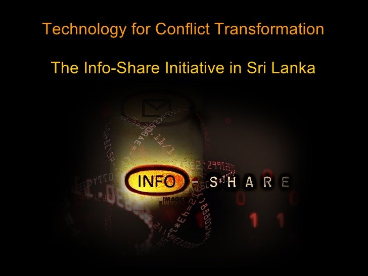 Technology for Conflict Transformation The Info-Share Initiative in Sri Lanka
