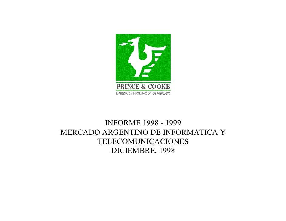 INFORME 1998 - 1999 MERCADO ARGENTINO DE INFORMATICA Y        TELECOMUNICACIONES            DICIEMBRE, 1998
