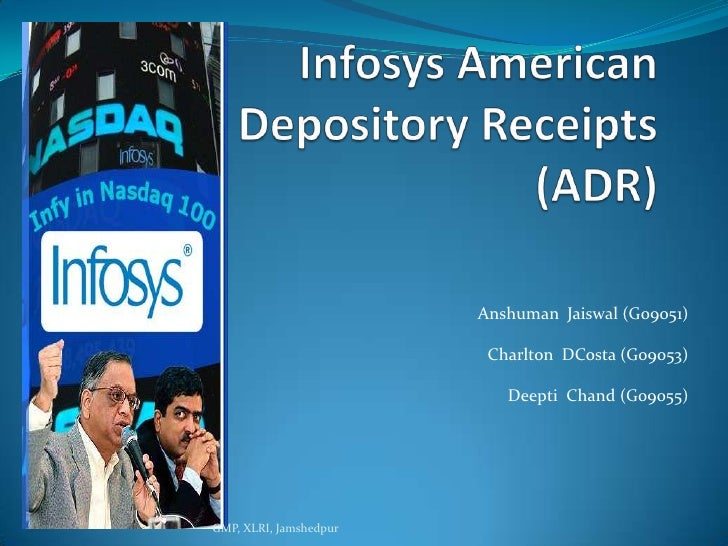 Infosys American Depository Receipts (ADR)<br />Anshuman  Jaiswal (G09051)<br />Charlton  DCosta (G09053)<br />Deepti  Cha...