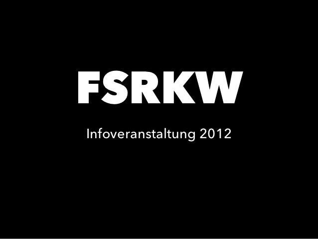 FSRKWInfoveranstaltung 2012