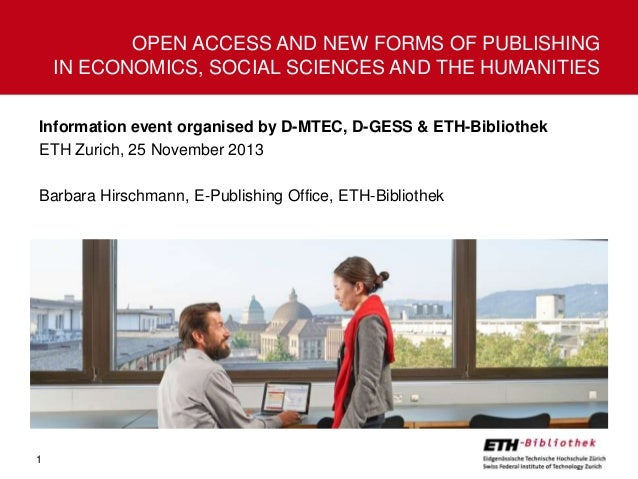 OPEN ACCESS AND NEW FORMS OF PUBLISHING IN ECONOMICS, SOCIAL SCIENCES AND THE HUMANITIES Information event organised by D-...