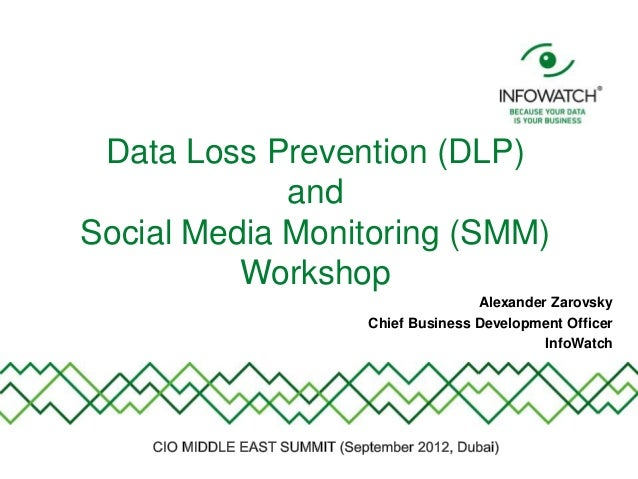 Data Loss Prevention (DLP)             andSocial Media Monitoring (SMM)          Workshop                                A...