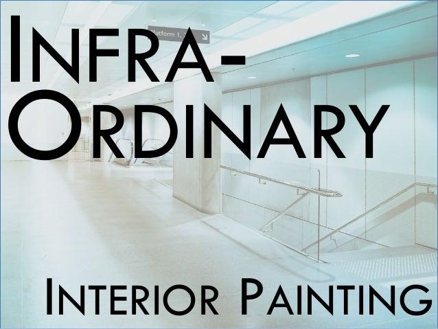 Infra-Ordinary Interior Painting