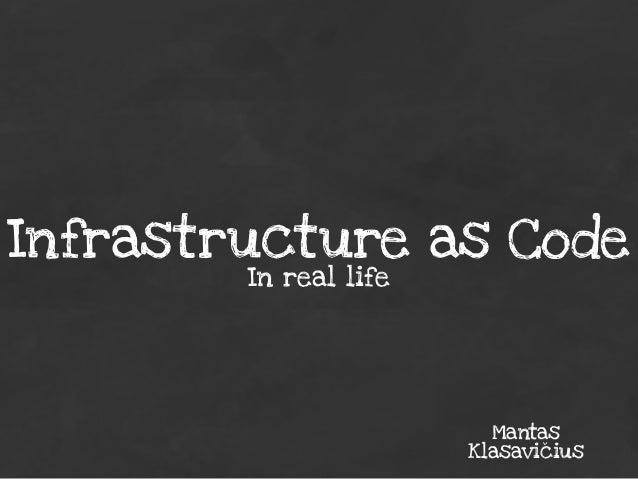 Infrastructure as Code In real life  Mantas Klasavičius