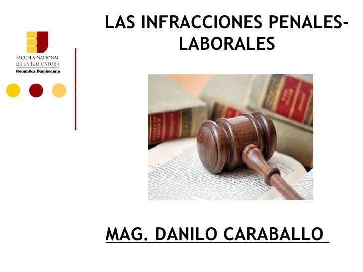 LAS INFRACCIONES PENALES-        LABORALESMAG. DANILO CARABALLO